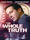 The Whole Truth à voir en streaming VoD - HollyStar Suisse