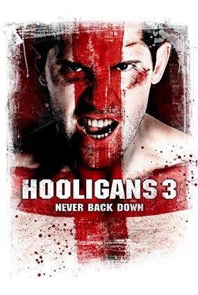Hooligans 3 : Never Back Down